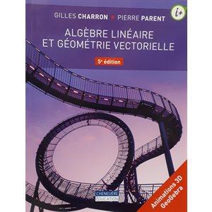 Algèbre Linéaire et Géométrie Vectorielle (5e édition)