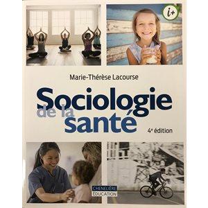 Sociologie de la santé 4e ed.
